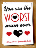 You Are The Worst Mum Ever (Only Joking! You Are The Best!)