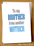 To My Brother From Another Mother