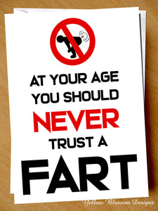 You Should Never Trust A Fart At Your Age