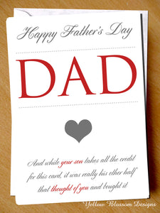 Happy Father's Day Dad And While Your Son Takes All The Credit For This Card, It Was Really His Other Half That Thought Of You And Bought It