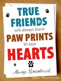 True Friends Leave Paw Prints In Our Hearts