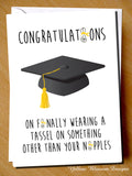 Congratulations On Finally Wearing A Tassel On Something Other Than Your Nipples. Graduation. Leaving. Leavers. - YellowBlossomDesignsLtd