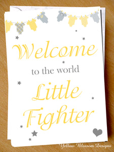 Welcome To The World Little Fighter Premature Baby Greetings Card