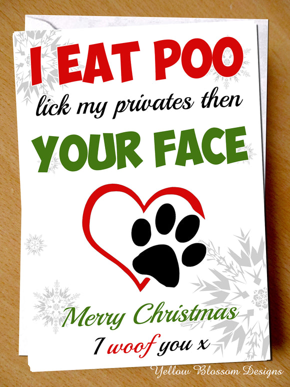 I Eat Poo Lick My Privates Then Your Face Dog Pet Animal