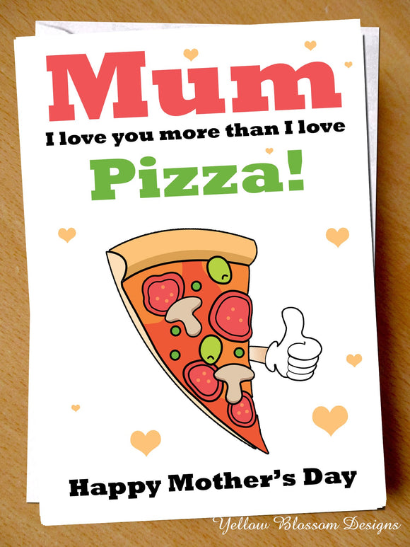 Funny Mothers Day Card Pizza Love You More Mum Mother's Son Daughter Joke Cheeky Happy Mother's Day