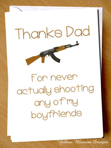 Thanks Dad For Never Actually Shooting Any Of My Boyfriends