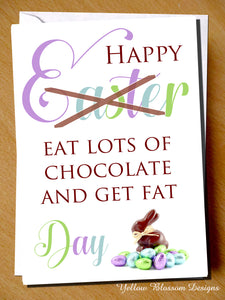 Happy Easter Card Eat Lots Of Chocolate And Get Fat Day ~ Sister Mum Auntie