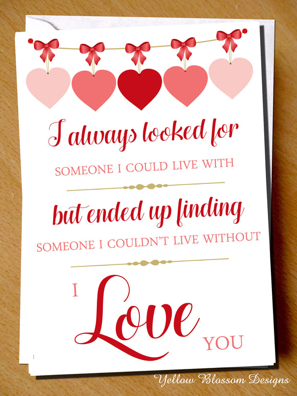 Couldn't Live Without You ~ Cute Romatic Love Valentine's Day Card