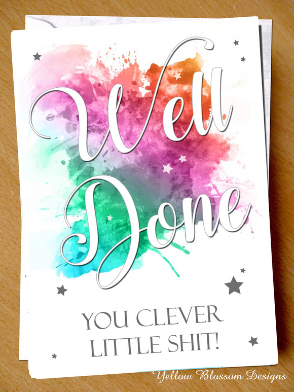 Well Done You Clever Little Shit Rude Funny Congratulations Card
