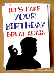 Birthday Card Funny Comical Let's Make Your Birthday Great Again Donald Trump USA - YellowBlossomDesignsLtd