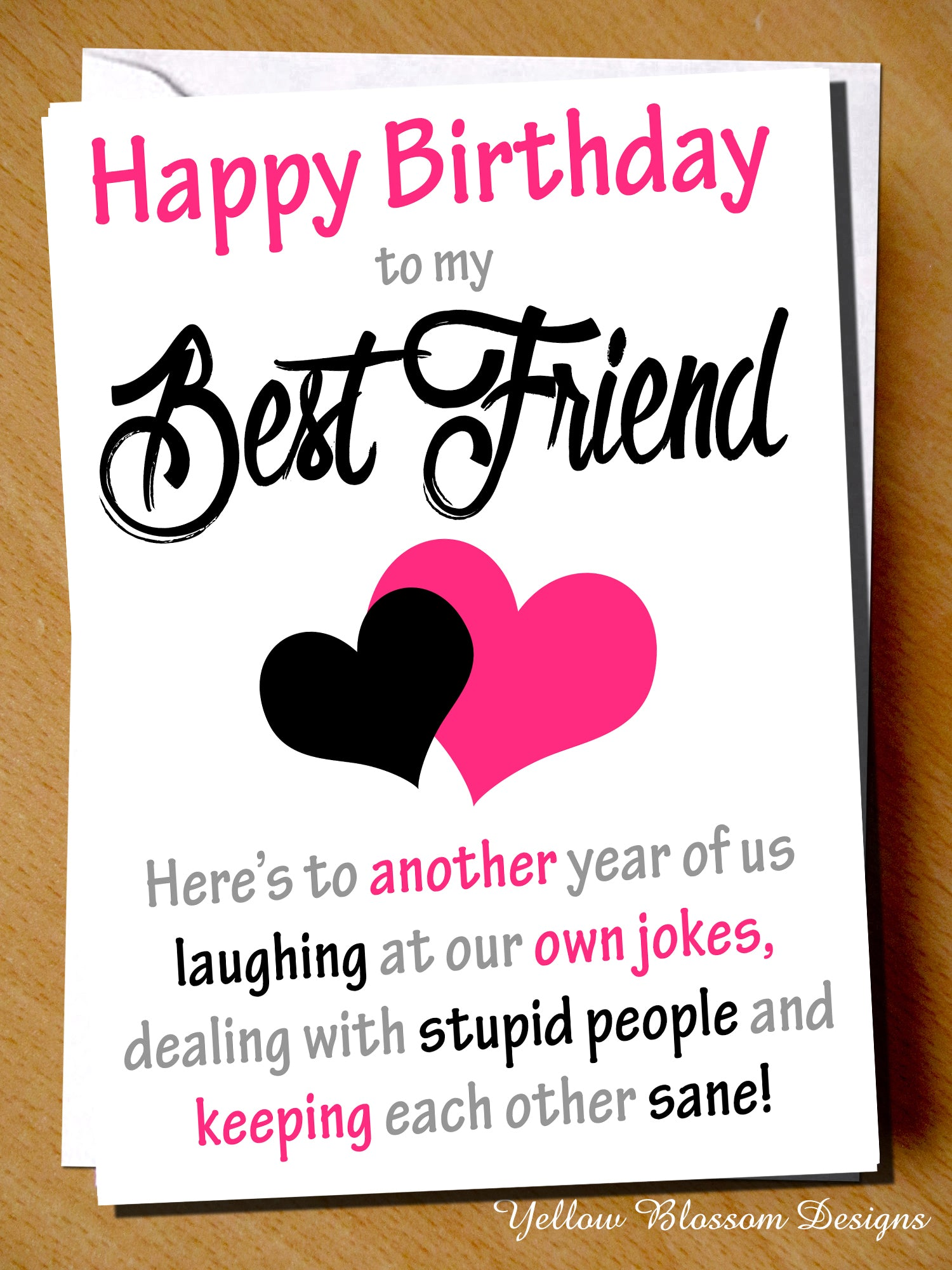 Happy Birthday Card To My Best Friend Own Jokes Stupid People Sane