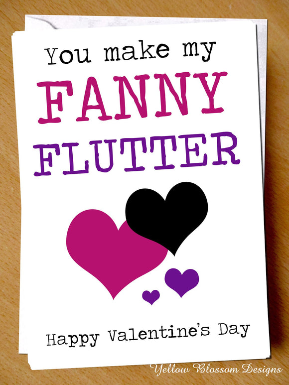 Rude Funny Valentine's Day Greetings Card For Him Her Wife Girlfriend Husband Boyfriend Lover Partner Love Couple You Make My Fanny Flutter Joke Gift Hilarious Crude Naughty Adult Alternative