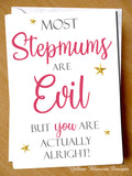 Most Stepmums Are Evil But You Are Actually Alright Card