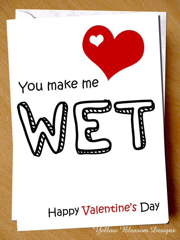 Funny Naughty Valentine's Day Card Him Her Wife Hubsand Couple Partner Boyfriend Girlfriend Joke Cheeky Hilarious You Make Me Wet …