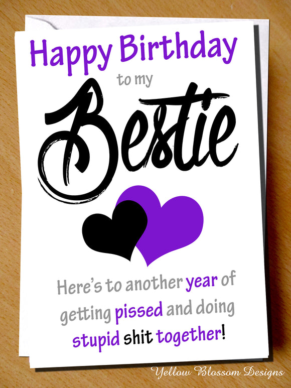 Another Year Of Getting Pissed And Doing Stupid Shit ~ Friendship Birthday Card