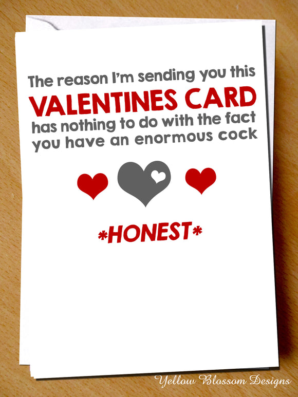 The Reason I'm Sending You This Valentines Card Has Nothing To Do With The Fact You Have An Enormous Cock *HONEST*
