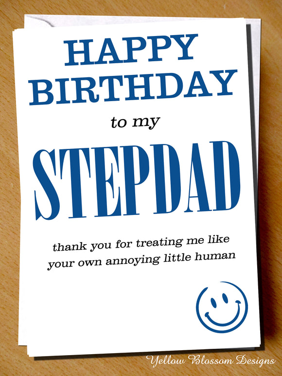 Stepdad Thank You For Treating Me Like Your Own Annoying Little Human