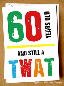 Funny 60th Birthday Greeting Cards Friend Rude Banter Comedy Funny