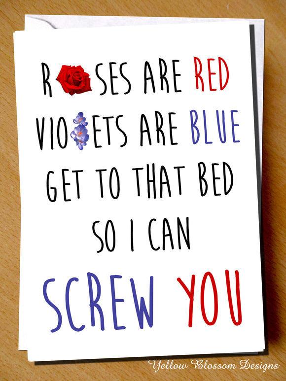 Roses Are Red Violets Are Blue Get To That Bed So I Can Screw You