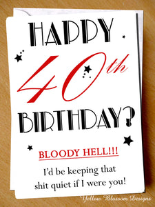 40th 50th 60th Birthday Card ~ Any Age ~ I'd Be Keeping That Shit Quiet!