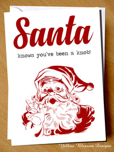 Santa Knows You've Been A Knob