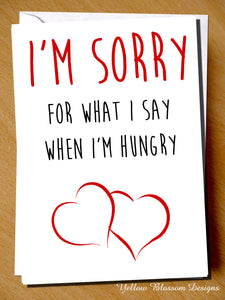 I'm Sorry For What I Say When I'm Hungry