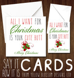 All I Want For Christmas Is Your Cute Butt. Merry Christmas - YellowBlossomDesignsLtd