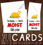 Rude & Naughty Christmas Card ~ Hoping Your Bird Is Moist This Year