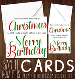 Born Too Close To Christmas ~ December Birthday Card Funny Quirky - YellowBlossomDesignsLtd