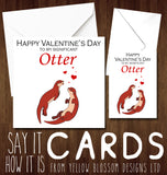 Happy Valentine's Day To My Significant Otter ~ Folded Greeting Card