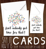 Tangled Christmas Lights ~ Ain't Nobody Got Time For That! Blank Card