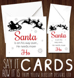 Rude Christmas Card ~ Santa Needs More HO!