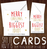 Christmas Card Funny ~ For Him/Her ~ Husband, Wife, Son, Daughter, Boyfriend, Girlfriend, Best Friend, Mate, Dad, Brother, Sister ~ Biggest Idiot I Know