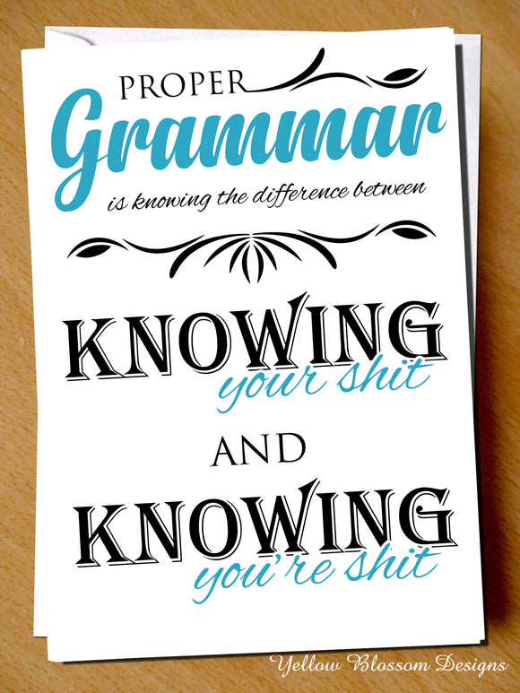Proper Grammar - Knowing Your shit Or You're Shit