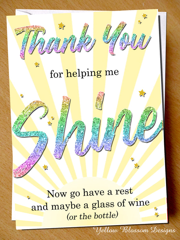 Helping Me Shine Card Funny