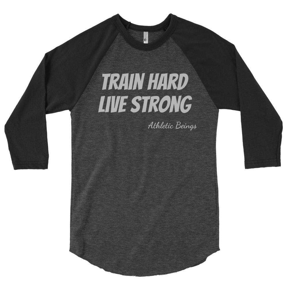 """Train Hard, Live Strong"" Long Sleeve - Athletic Beings"