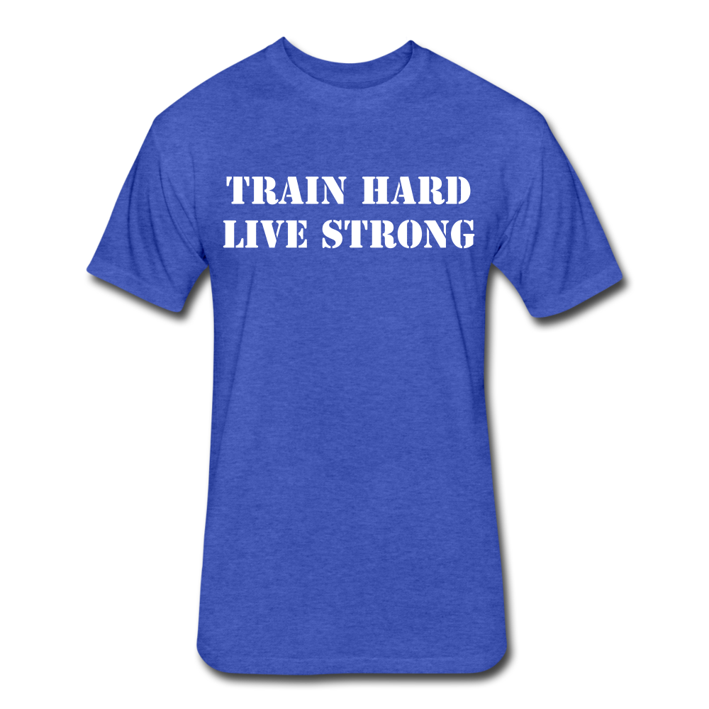 Men's Fitted Tee Train Hard Live Strong - heather royal