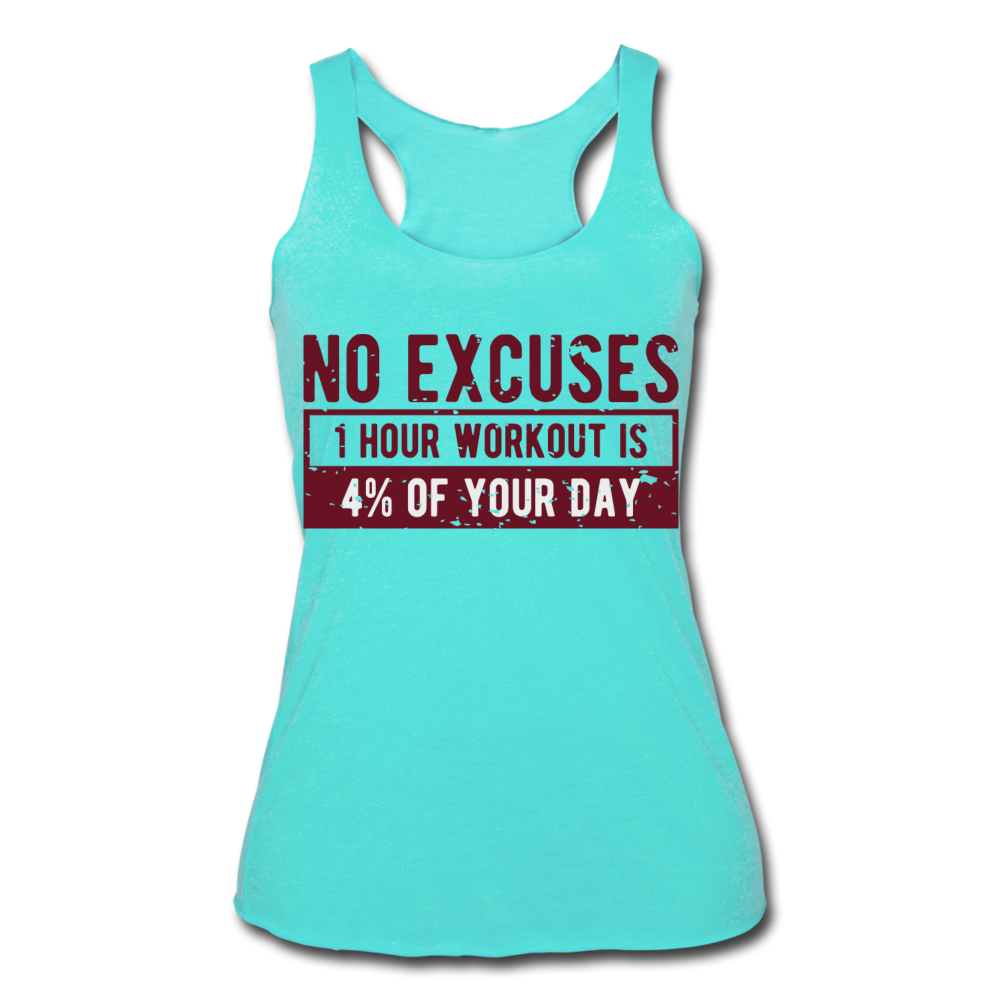 "Women's Tri-Blend Racerback Tank ""No Excuses"" - turquoise"
