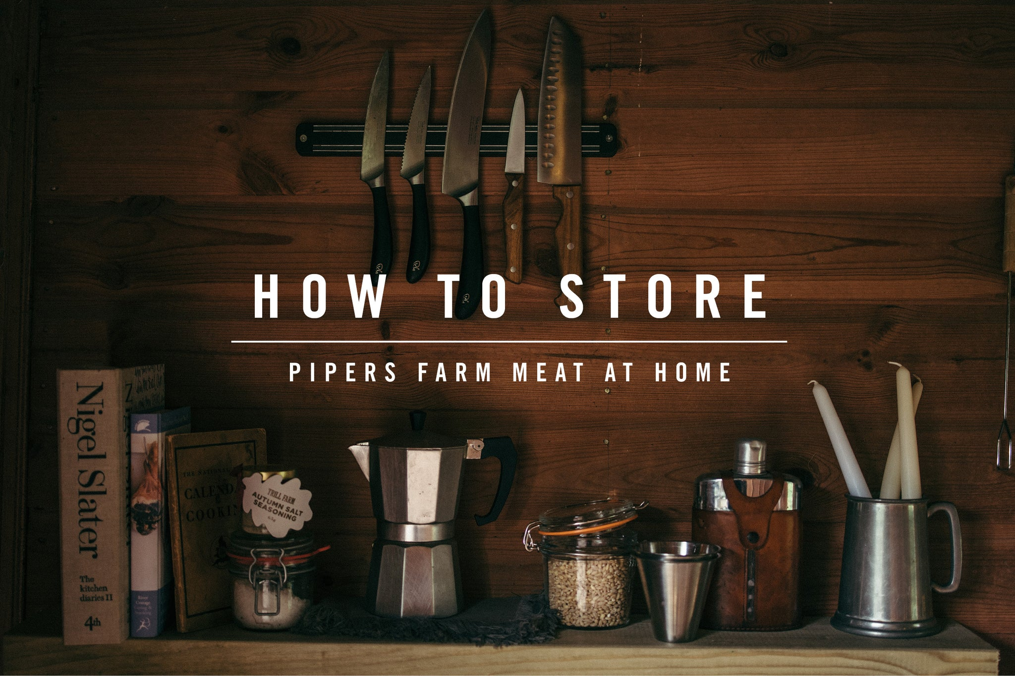 How to store Pipers Farm meat at home