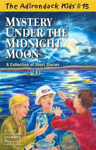 The Adirondack Kids® #15: Mystery Under the Midnight Moon
