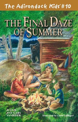 The Adirondack Kids® #10: The Final Daze of Summer