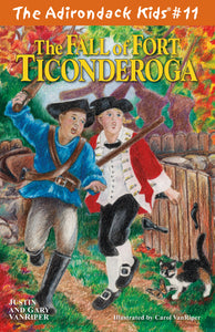 The Adirondack Kids® #11: The Fall of Fort Ticonderoga