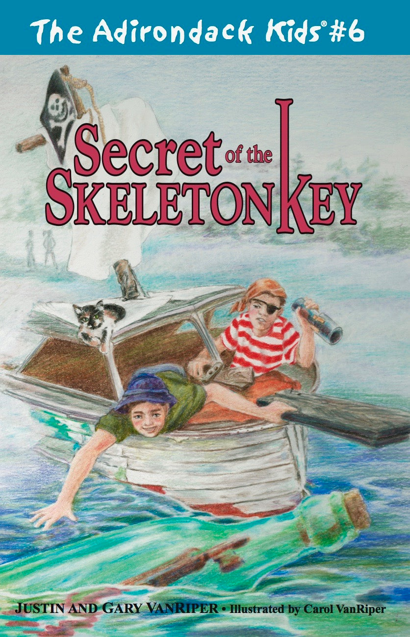 The Adirondack Kids® #6: Secret of the Skeleton Key