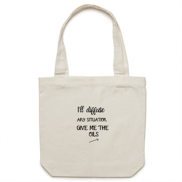 I'll Diffuse Any Situation Give Me The Oils | Tote Bag - Melissa Mitchell Health & Wealth