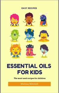 Kids and Essential Oils - E-Book - Melissa Mitchell Health & Wealth