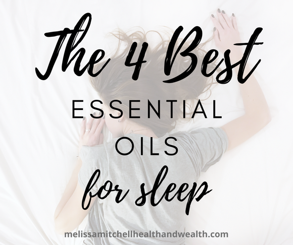 The 4 best Essential Oils for Sleep - Melissa Mitchell Health & Wealth