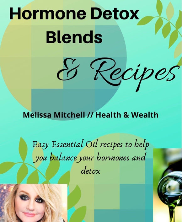 Hormone Detox Blends & Recipes - FREE Download - Melissa Mitchell Health & Wealth