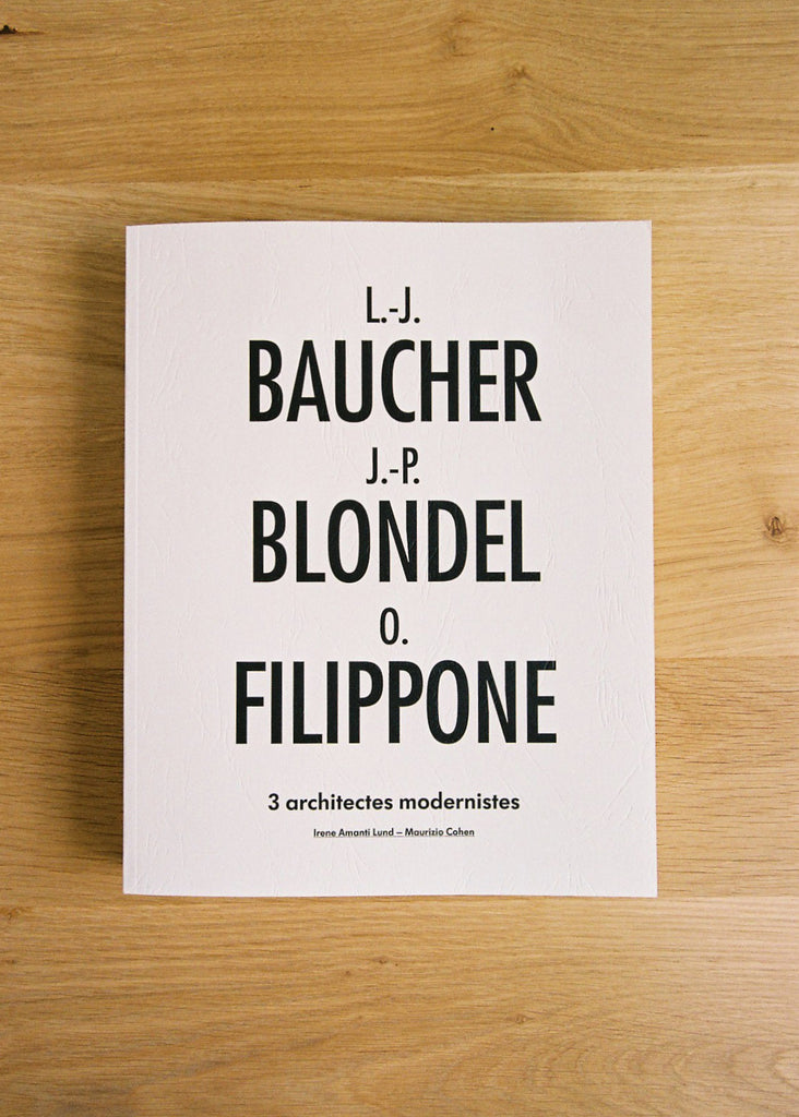 L.J. Baucher J.P. Blondel O. Filippone, 3 architectes modernistes