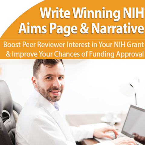 Specific Aims & Narrative Sections: Grab NIH Reviewers Attention, Get Your Grant Funded - February 15th 1pm ET