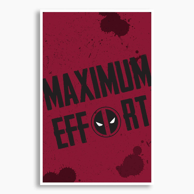 Deadpool - Maximum Effort Poster; Pop Culture Decor